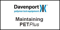 How do I maintain my PETPlus melt viscometer
